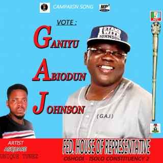 Asquare Unique Tunez - Vote Ganiyu Johnson (GAJ For House Of Rep)