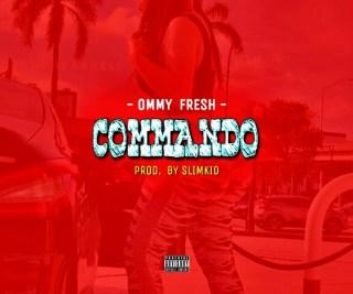 Ommy Fresh - Commando