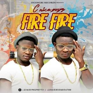 C-nice Guyz - Fire Fire