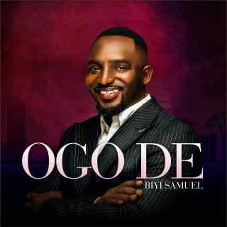 Biyi Samuel - Ogo De
