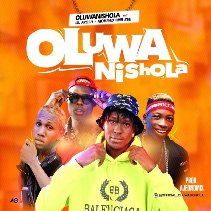 oluwanishola, lil frosh, mr bee, mohbad