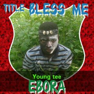Youngtee Ebora - Bless Me