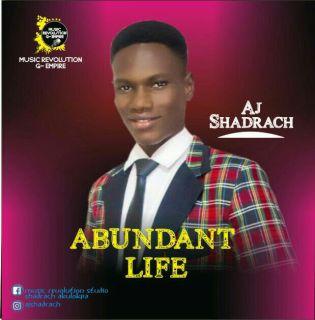AJ Shadrach - Abundant Life
