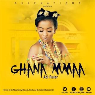 Adi Ruler - Ghana Mmaa