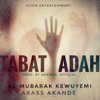Al-Mubarak Kewuyemi ft. Obesere - Tabatyadah