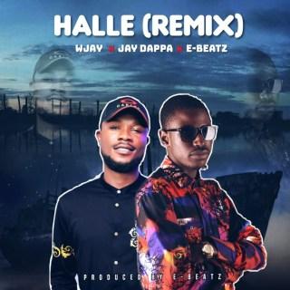 Wjay ft. Jay Dappa & E-Beatz – Halle (Remix)