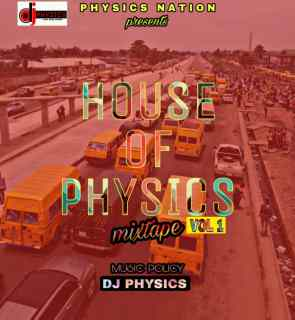 DJ Physics - House Of Physics Mixtape (Vol. 1)