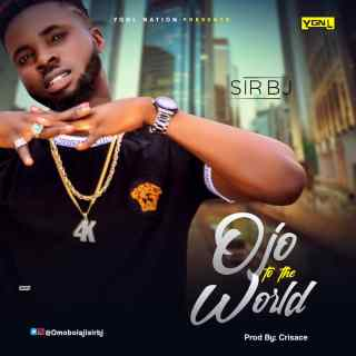 Sir BJ - Ojo To The World
