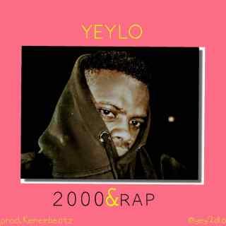 Yeylo - 2000&Rap