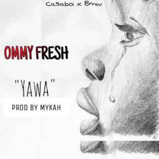Ommy Fresh - Yawa
