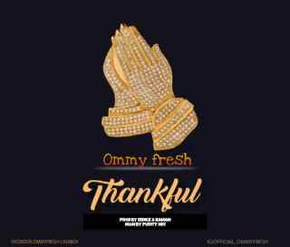 Ommy Fresh - Thankful