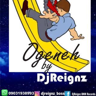 DjReignz - Ogeneh