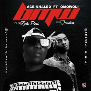 Ace Khaled ft. Omowoli - BMW (Bless My Way)
