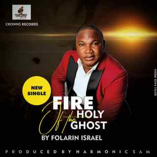 Folarin Israel - Fire Of The Holy Ghost