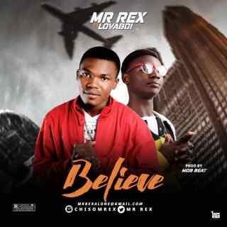 MR Rex ft. Lovaboi - Believe