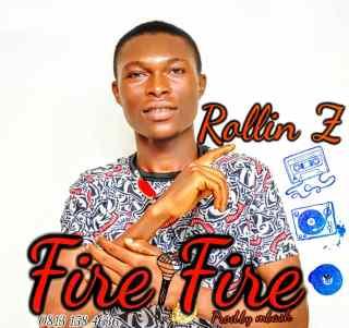 Rollin Z - Fire Fire
