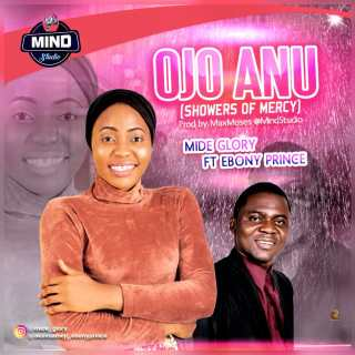 Mide Glory ft. Ebony Prince - Ojo Anu (Showers Of Mercy)