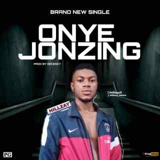 Hillzay - Onye Jonzing