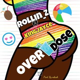 Rollin Z ft. Kingjayce - Overdose
