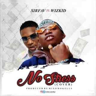 [PR-Music] SirFav ft. Wizkid - No Stress (Cover)