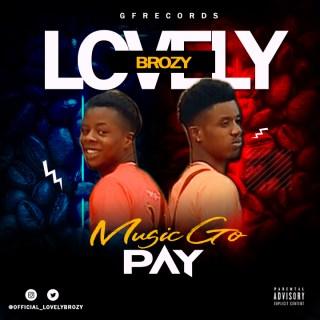 [PR-Music] Lovely Brozy - Music Go Pay