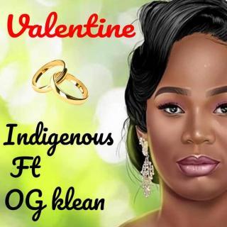 [PR-Music] Indigenous ft. OG Klean – Valentine