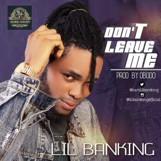 [PR-Music] Lil Banking - Don't Leave Me