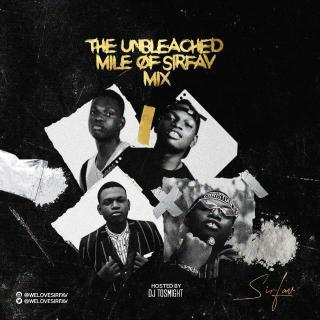 [Mixtape] DJ Tosmight ft. SirFav - The Unbleached Mile Of SirFav (Vol. 1)