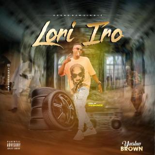 [PR-Music] Yusluv Brown - Lori Iro