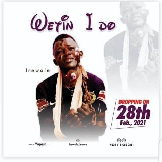Irewole - Wetin I Do
