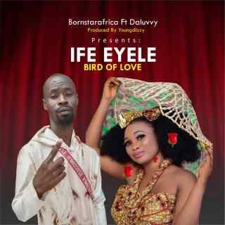[PR-Music] Bornstar Africa ft. Daluvvy - Ife Eyele (Lover Bird)