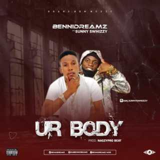 Bennidreamz ft. Sunny Swhizzy - Ur Body
