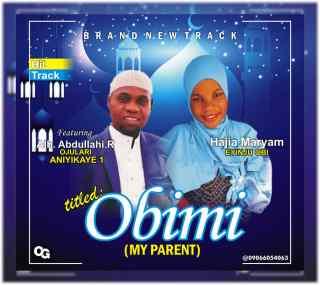Eyinju Obi ft. Ojulari Aniyikaye 1 - Obi Mi (My Parent)