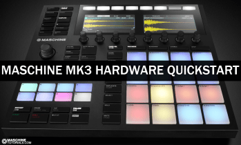 Maschine MK3 Quickstart Course