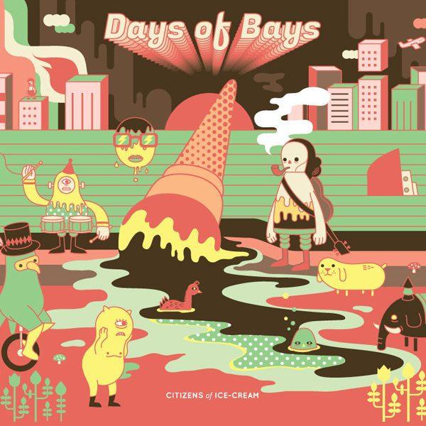 CITIZEN OF ICE CREAM – Days Of Bays