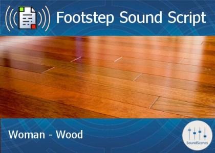footstep script - woman - wood
