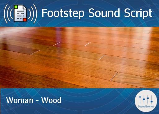 footstep script – woman – wood
