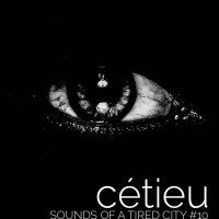 Sounds Of A Tired City #10: cétieu