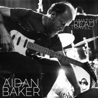 Watch/Read/Travel: Aidan Baker