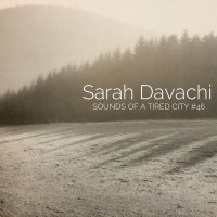 Sounds Of A Tired City #46: Sarah Davachi