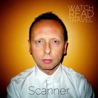 Watch/Read/Travel: Scanner