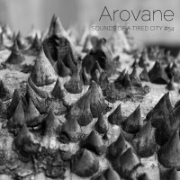 Sounds Of A Tired City #54: Arovane