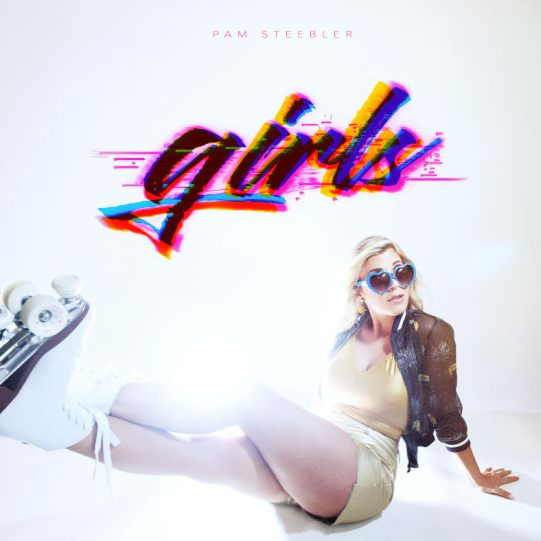 Pam Steebler - Genius Songwriter Reveals Joyful Single, 'Girls' (Exclusive Premiere) 1