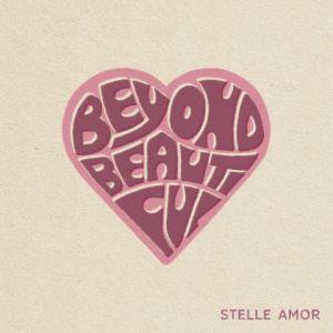 stelle amor beyond beautiful