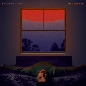 Nick Brewer I Woke Up Today Cover