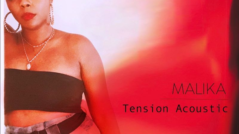 Malika Distills Her Sound in Acoustic Release of « Tension »