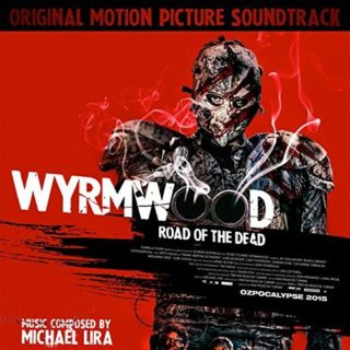 Wyrmwood Road of the Dead Chanson - Wyrmwood Road of the Dead Musique - Wyrmwood Road of the Dead Bande originale - Wyrmwood Road of the Dead Musique du film