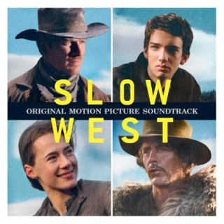 Slow West Song - Slow West Music - Slow West Soundtrack - Slow West Score