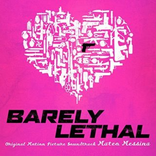 Barely Lethal Caniones - Barely Lethal Música - Barely Lethal Soundtrack - Barely Lethal Banda sonora