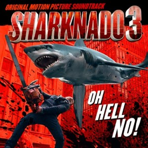 Sharknado 3 Lied - Sharknado 3 Musik - Sharknado 3 Soundtrack - Sharknado 3 Filmmusik